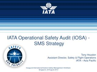 Tony Houston  Assistant Director, Safety  & Flight  Operations IATA � Asia  Pacific