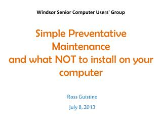 Simple Preventative Maintenance  and  what NOT to  install  on your computer