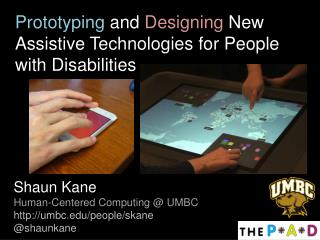 Prototyping  and  Designing  New Assistive Technologies for People with Disabilities
