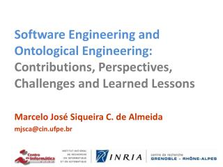 Software Engineering and Ontological Engineering:  Contributions, Perspectives,   Challenges and Learned Lessons