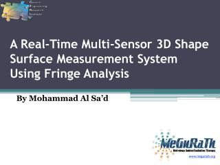 A Real-Time Multi-Sensor 3D Shape Surface Measurement System  Using  Fringe Analysis