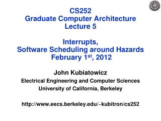 CS252 Graduate Computer Architecture Lecture  5 Interrupts, Software  Scheduling around  Hazards  February  1 st , 2012