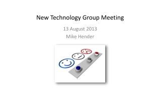 New Technology Group Meeting