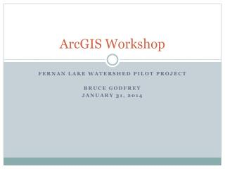 ArcGIS  Workshop
