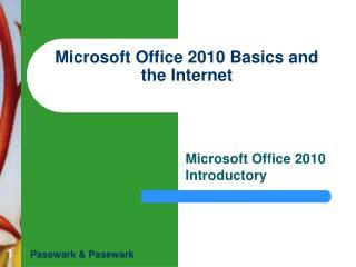 Microsoft Office 2010 Basics and the Internet