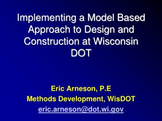 Implementing a Model Based Approach to Design and Construction at Wisconsin DOT