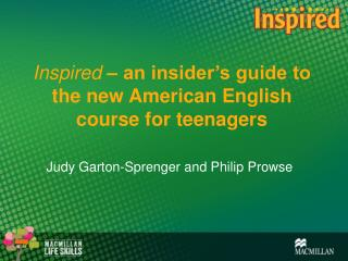 Inspired  – an insider's guide to the new American English course for teenagers