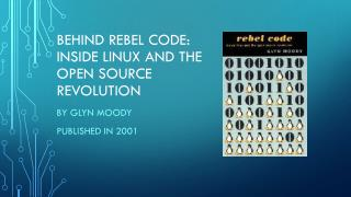 Behind Rebel Code: Inside Linux and the open source revolution