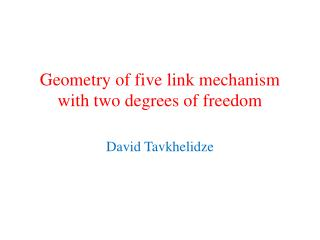 Geometry of five link mechanism with two degrees of freedom