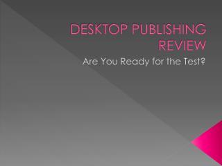 DESKTOP PUBLISHING REVIEW