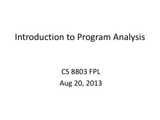 Introduction to  Program Analysis