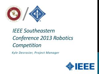 IEEE Southeastern Conference 2013  Robotics Competition