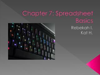 Chapter 7: Spreadsheet Basics