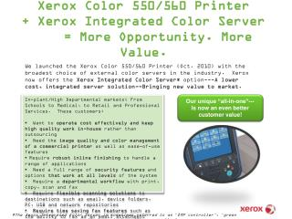 Xerox Color 550/560 Printer + Xerox Integrated Color Server = More Opportunity. More Value .