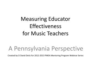 Measuring Educator Effectiveness  for Music Teachers