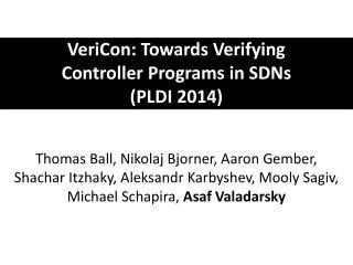 VeriCon : Towards Verifying Controller Programs in SDNs (PLDI 2014)