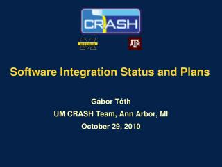 Software Integration Status and Plans
