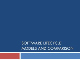 Software Lifecycle Models and Comparison