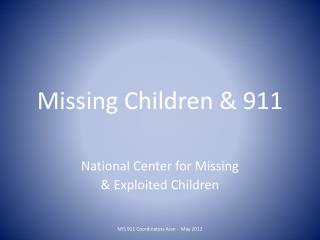 Missing Children & 911