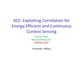 ACE: Exploiting Correlation for Energy-Efficient and Continuous Context Sensing