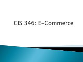 CIS 346: E-Commerce