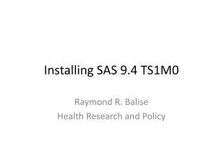 Installing SAS 9.4 TS1M0