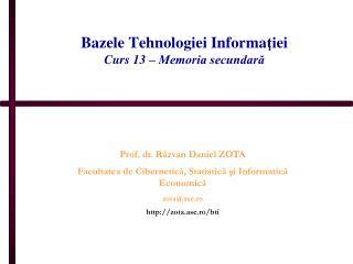 Bazele Tehnologiei Informa ţi ei Curs  1 3 – Memoria secundară