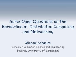 Some Open Questions on the Borderline of Distributed Computing and Networking