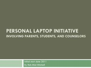 Personal Laptop Initiative  Involving Parents, Students, and Counselors