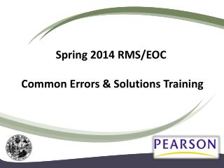 Spring 2014  RMS/EOC  Common Errors & Solutions Training