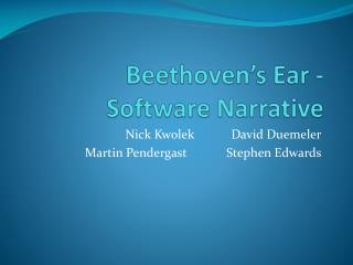 Beethoven's Ear -  Software Narrative