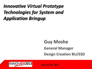 Innovative  Virtual Prototype Technologies for System and Application  Bringup