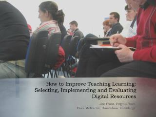How to Improve Teaching Learning: Selecting, Implementing and Evaluating Digital Resources