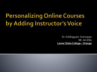 Personalizing Online Courses by Adding Instructor�s Voice