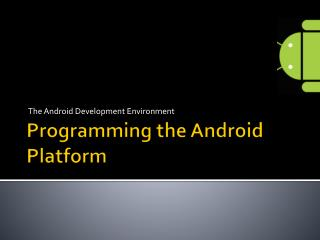 Programming the Android Platform