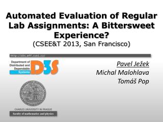 Automated Evaluation of Regular Lab Assignments: A Bittersweet Experience ? (CSEE&T 2013, San Francisco)