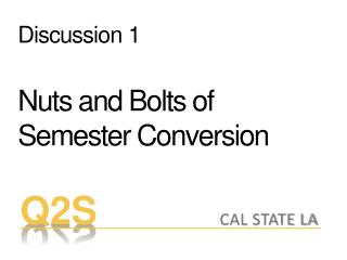 Discussion 1 Nuts and Bolts of Semester Conversion