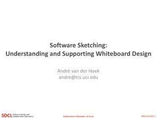 Software  Sketching: Understanding  and Supporting  Whiteboard Design