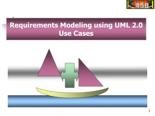 Requirements Modeling using UML 2.0 Use Cases