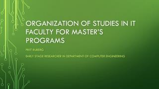 Organization of studies in IT faculty for master�s programs