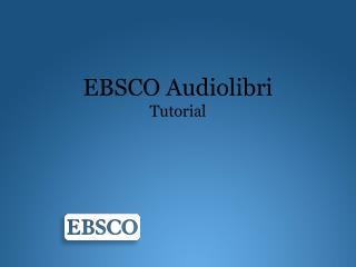 EBSCO  Audiolibri Tutorial