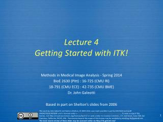 Lecture  4 Getting Started with ITK!