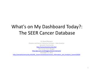 What's on My Dashboard Today ?: The  SEER Cancer Database