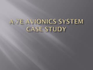A-7E Avionics System  Case Study