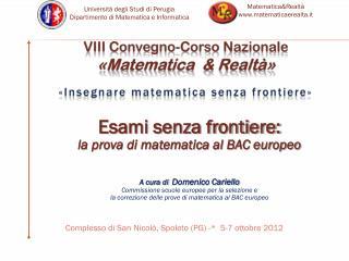 VIII Convegno-Corso Nazionale «Matematica  & Realtà» «Insegnare matematica senza frontiere»