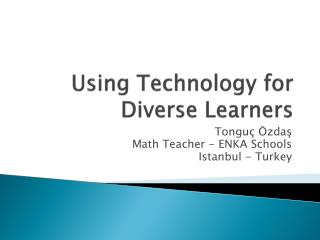 Using Technology for Diverse Learners