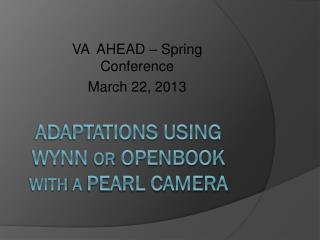 Adaptations using WYNN  or Openbook with a  pearl camera