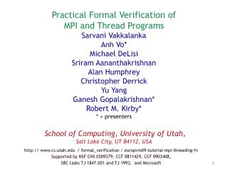 http:// www.cs.utah.edu  /  formal_verification  / europvm09-tutorial-mpi-threading-fv Supported by NSF CNS 0509379, CC