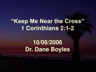 keep me near the cross  1 corinthians 2:1-2  10