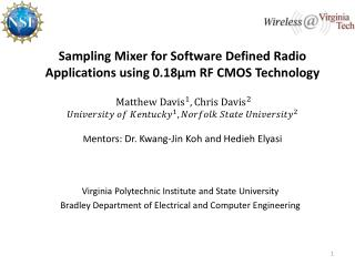Sampling Mixer for Software Defined Radio Applications using 0.18µm RF CMOS Technology M entors: Dr.  Kwang -Jin  Koh